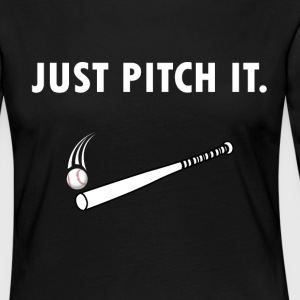 Just pitch it Baseball Shirt - Women's Premium Longsleeve Shirt