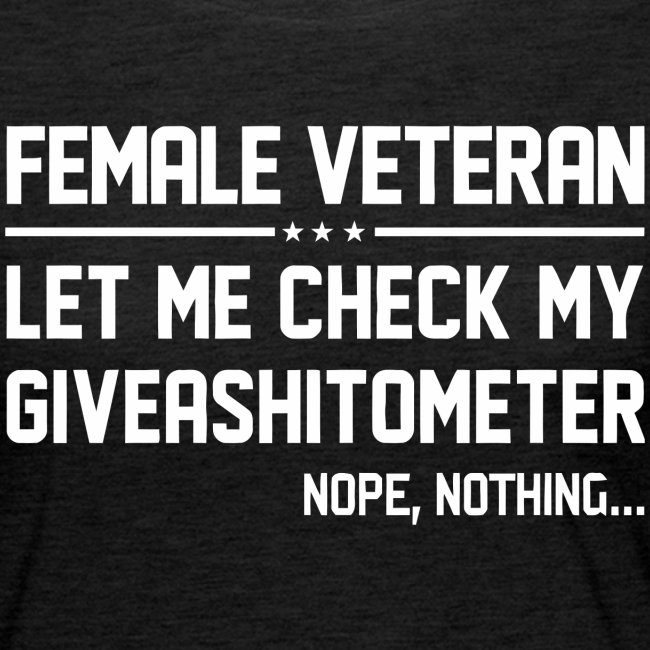 Female veteran let me check my giveashitometer