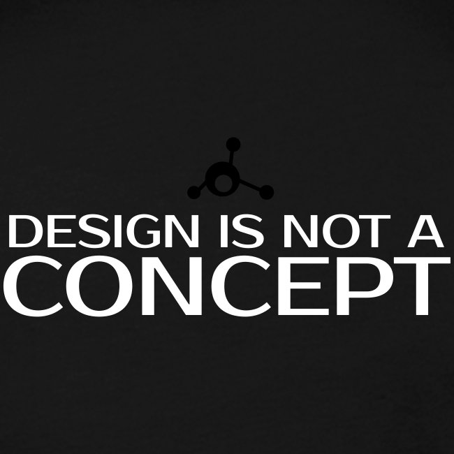 Design is not a concept