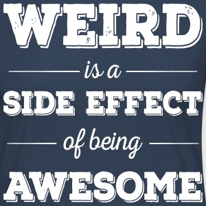 Weird is a side effect of being awesome - Frauen Premium Langarmshirt