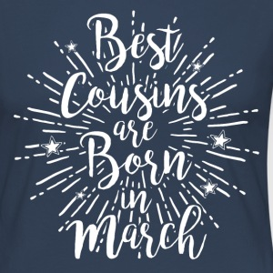 Best cousins ​​are born in March - Women's Premium Longsleeve Shirt