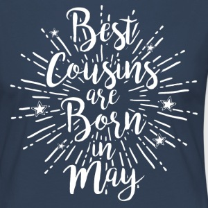 Best cousins ​​are born in May - Women's Premium Longsleeve Shirt
