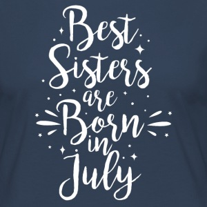 Best sisters are born in July - Women's Premium Longsleeve Shirt
