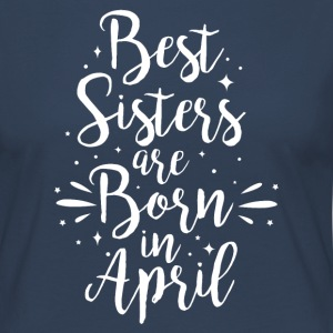 Best sisters are born in April - Women's Premium Longsleeve Shirt