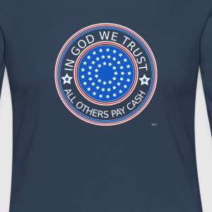 In God we trust - All others pay cash - Frauen Premium Langarmshirt
