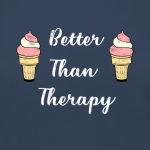 Ice - Better Than Therapy - Ice Cream - Women's Premium Longsleeve Shirt