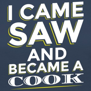 I CAME SAW AND BECAME A COOK - Women's Premium Longsleeve Shirt