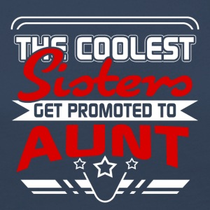 The coolest Sisters get promoted to Aunt - Women's Premium Longsleeve Shirt