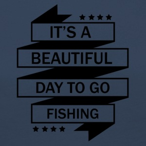 IT'SA BEAUTIFUL DAY TO GO FISHING! - Women's Premium Longsleeve Shirt