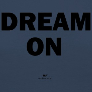 dream on - T-shirt manches longues Premium Femme