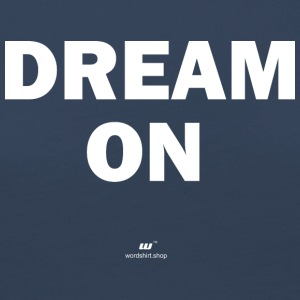 Dream on (wit) - Vrouwen Premium shirt met lange mouwen