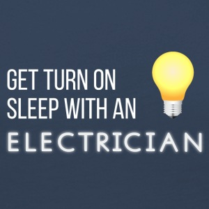 Electricians: Get turn on sleep with at Electrician - Women's Premium Longsleeve Shirt