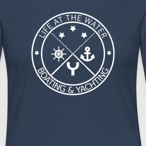 Life at the Water - Boating & Yachting - Women's Premium Longsleeve Shirt