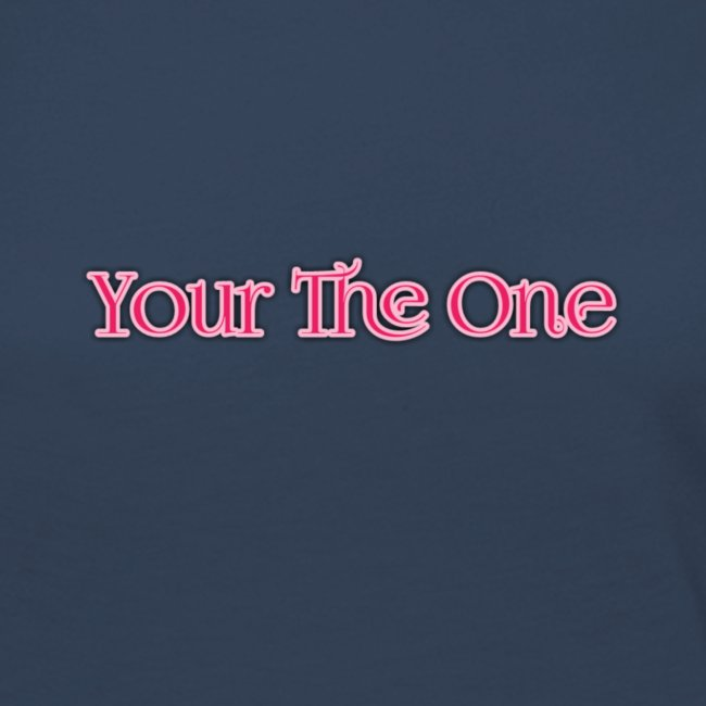 Your The One