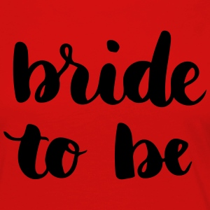 Bride to be - Women's Premium Longsleeve Shirt