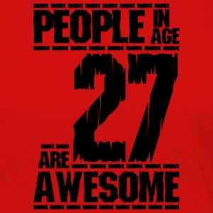 PEOPLE IN AGE 27 ARE AWESOME - Women's Premium Longsleeve Shirt