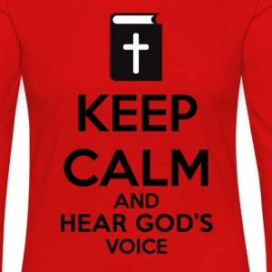 Keep Calm and Hear God Voice Meme - Camiseta de manga larga premium mujer