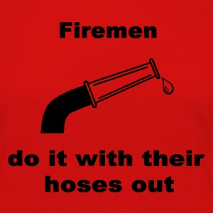 Firemen Do It With Their Hoses Out - Women's Premium Longsleeve Shirt