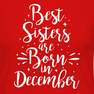 Best sisters are born in December - Women's Premium Longsleeve Shirt