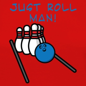 Bowling / Bowler: Just Roll Man! - Women's Premium Longsleeve Shirt