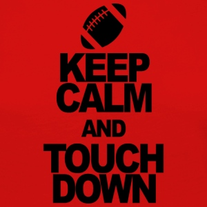 KEEP CALM AND TOUCHDOWN - Women's Premium Longsleeve Shirt