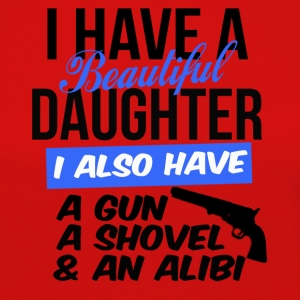 i have a beautiful daughter i also have a gun - Frauen Premium Langarmshirt