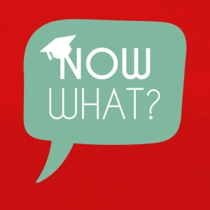 High School / Graduation: Now what? - Women's Premium Longsleeve Shirt
