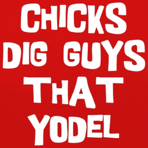Chicks Dig Guys That Yodel - T-shirt manches longues Premium Femme