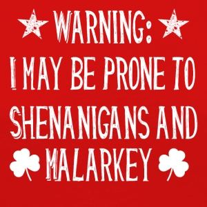 ST PATRICK DAY SHENANIGANS AND MALARKEY - Frauen Premium Langarmshirt