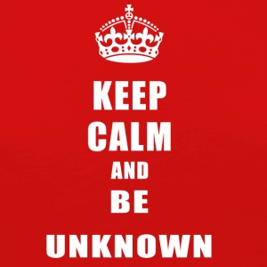 Unknown Rivals Keep Calm and be unknown - Women's Premium Longsleeve Shirt