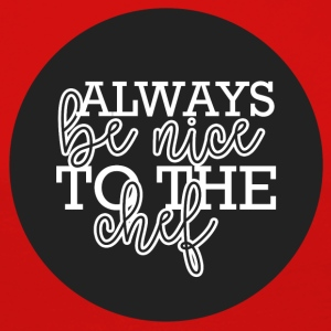 Cook / Chef: Always Be Nice To The Chief - Premium langermet T-skjorte for kvinner