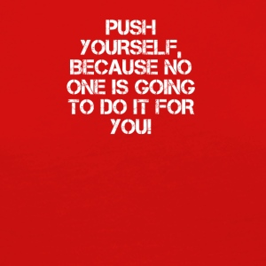 PUSH YOURSELF - Women's Premium Longsleeve Shirt