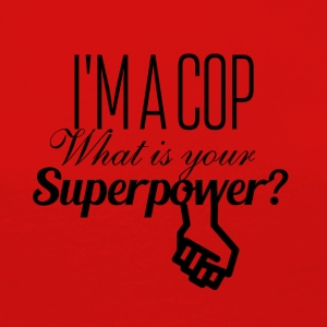 I am a cop what is your superpower - Frauen Premium Langarmshirt