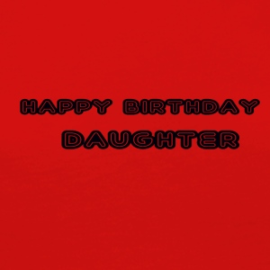 happy birthday daughter - Women's Premium Longsleeve Shirt