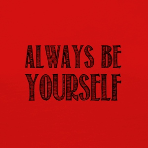 Always be yourself - T-shirt manches longues Premium Femme