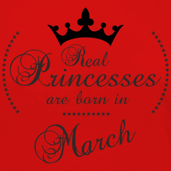Real Princesses are born in March