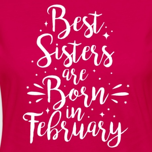 Best sisters are born in February - Women's Premium Longsleeve Shirt