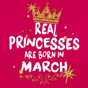 Real princesses are born in March! - Women's Premium Longsleeve Shirt