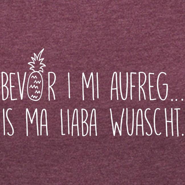 Vorschau: Bevor i mi aufreg is ma liaba wuascht - Frauen Premium Langarmshirt
