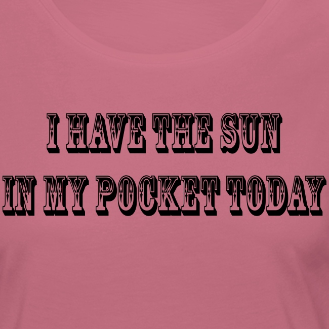 I have the sun