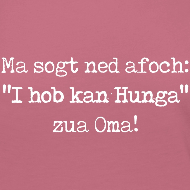 "Vorschau: Ma sogt ned afoch ""I hob kan Hunga"" zua Oma - Frauen Premium Langarmshirt"