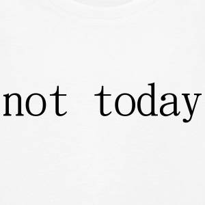 Not Today - Kinder Premium Langarmshirt