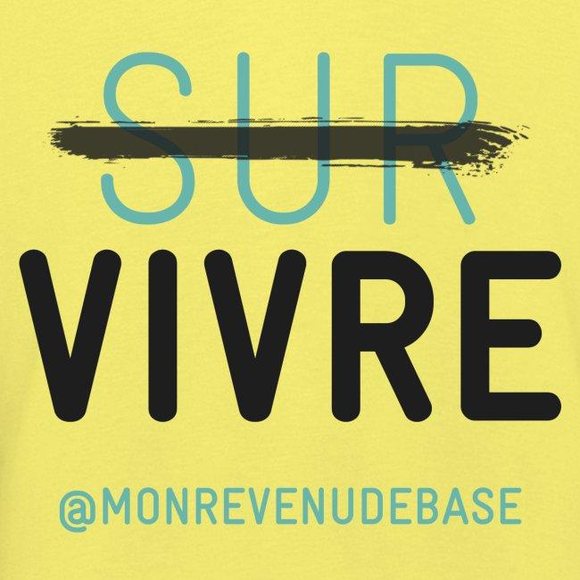 Vivre plutôt que survivre !