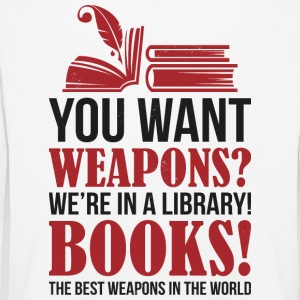Books the best weapons in the world - Kids' Premium Longsleeve Shirt