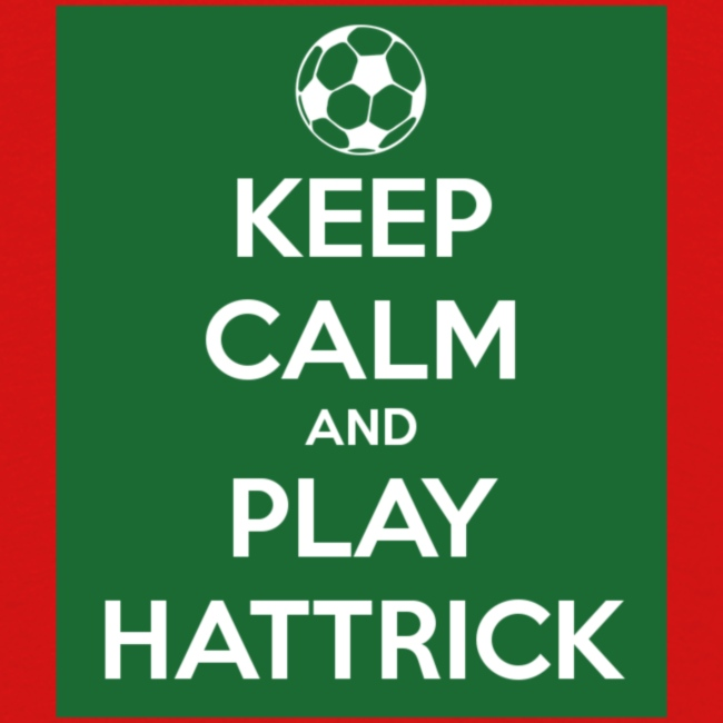 keep calm and play hattrick