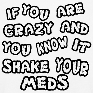 If you are crazy and you know it shake your meds - Kinder Premium Langarmshirt
