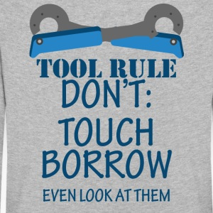 Mechanic: Tool Rule Don't: Touch Borrow Even - Kids' Premium Longsleeve Shirt