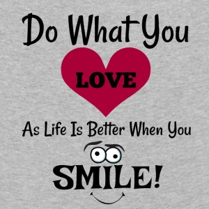 Do What You LOVE As Life Is Better When You Smile! - Kids' Premium Longsleeve Shirt