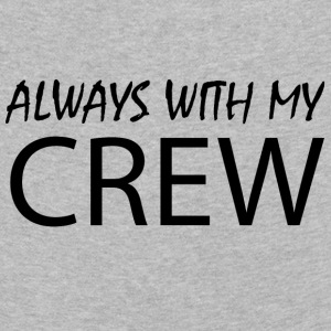 Always with my CREW - Kids' Premium Longsleeve Shirt