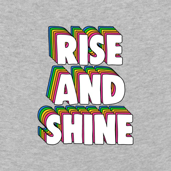 Rise and Shine Meme